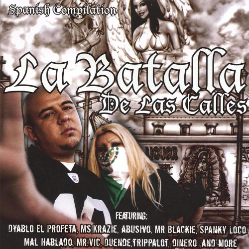 Featuring Dyablo El Profeta, Duende, Ms Krazie, Abusivo, Mr. Blackie, Spanky Loco From the 310 West, Mal Hablado, Mr.Vic, Trippa [Explicit]