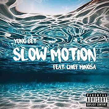 Slow Motion (feat. Chief Minosa)