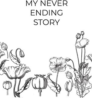 My Never Ending Story Blank Pages With Delicate Floral Pattern Notepad: Sketchbook For Girls, Journal, Notebook/Journal, F...