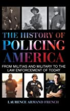 The History of Policing America: From Militias and Military to the Law Enforcement of Today