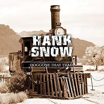 Doggone That Train