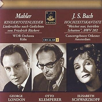 Bach: Cantata, BWV 202 - Mahler: Kindertotenlieder