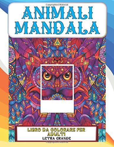 Libro da colorare per adulti - Letra grande - Animali Mandala