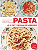 pasta. le ricette della tradizione. ediz. illustrata