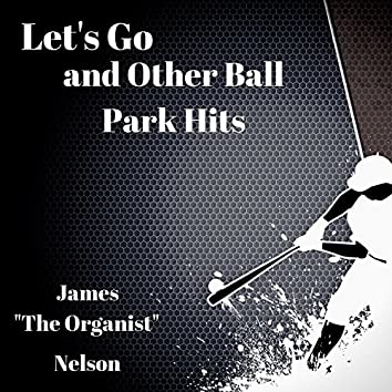 Let's Go and Other Ball Park Hits