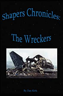 Shapers Chronicles: The Wreckers