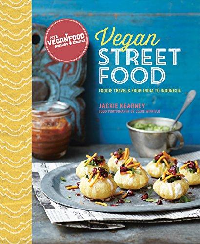 Kearney, J: Vegan Street Food: Foodie Travels from India to Indonesia