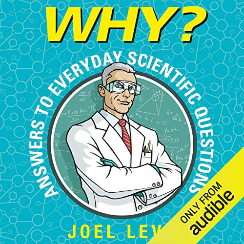 Why? Answers to Everyday Scientific Questions cover art