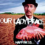 Songtexte von Our Lady Peace - Happiness… Is Not a Fish That You Can Catch