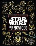 Star Wars pour les Novices ! Le guide ultime pour les débutants et ceux qui veulent réviser
