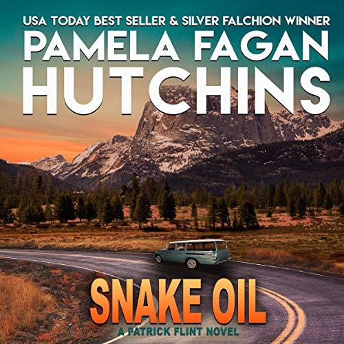 Snake Oil: A Patrick Flint Novel Audiobook By Pamela Fagan Hutchins cover art