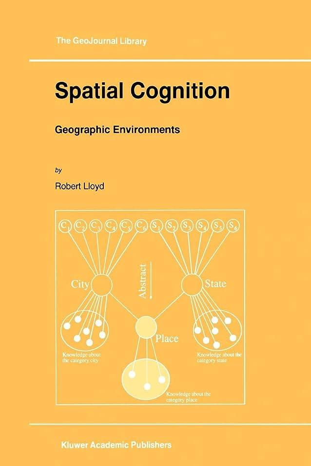 餌フィルタ熱心Spatial Cognition: Geographic Environments (GeoJournal Library)