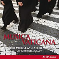Musica Vaticana by Studio de Musique Ancienne de Montral (2011-09-27)