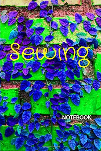 Sewing Notebook: A lined notebook, writing journal, daily diary gift for Seamstress, Sewists, Dressmakers and  Designers