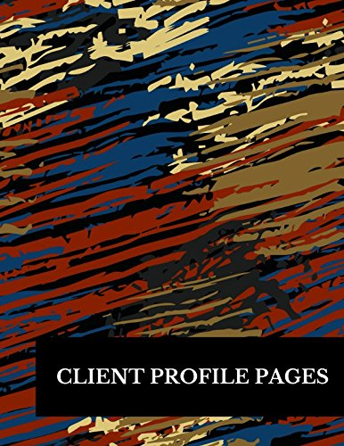 Client Profile Pages: Large 8.5 Inches By 11 Client Profile Log Book Including Address Details And Appointment