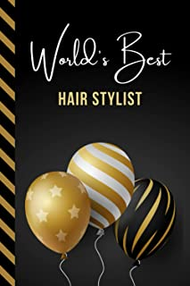 World's Best Hair Stylist: Greeting Card and Journal Gift All-In-One Book! / Small Lined Composition Notebook / Birthday -...