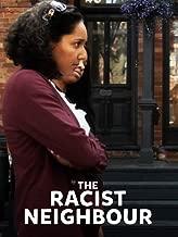 The Racist Neighbour