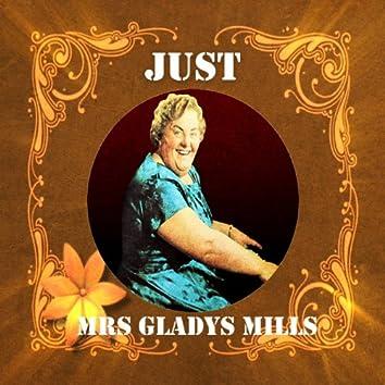 Just Mrs Gladys Mills