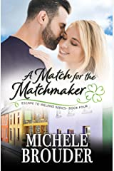 A Match for the Matchmaker (Escape to Ireland Book 4) Kindle Edition
