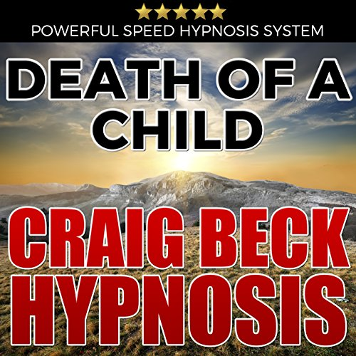 Death of a Child: Craig Beck Hypnosis cover art