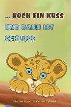 ... noch ein Kuss und dann ist Schluss: Gute-Nacht-Geschichten (German Edition)