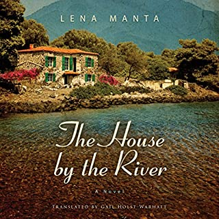 The House by the River                   De :                                                                                                                                 Lena Manta,                                                                                        Gail Holst-Warhaft - translator                               Lu par :                                                                                                                                 Courtney Patterson                      Durée : 18 h et 23 min     Pas de notations     Global 0,0