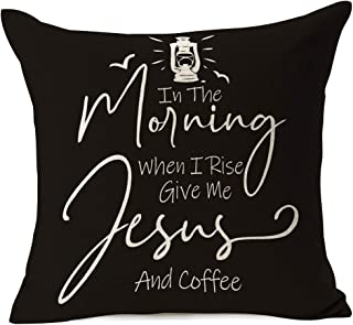 In The Morning When I Rise Give Me Jesus And Coffee, Inspirational Words Throw Pillow Covers Flower Leaves Decorative Cott...