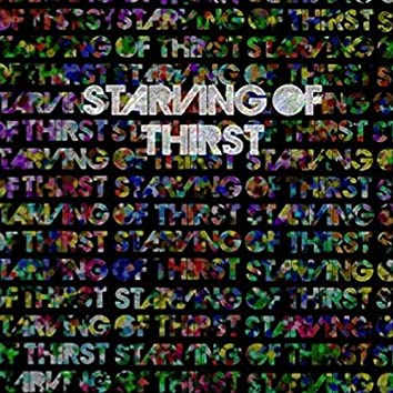 Starving of Thirst