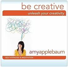 Unleash Your Creativity: Be Creative (Self-Hypnosis & Meditaiton)