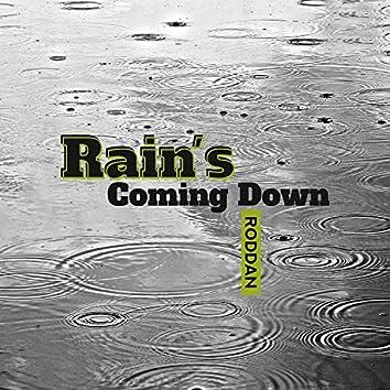Rain's Coming Down