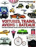 Voitures, trains, avions et bateaux - Une encyclopédie visuelle des moyens de transport