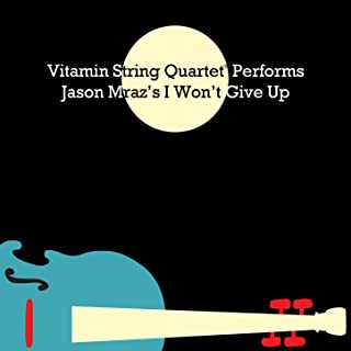 Vitamin String Quartet Performs Jason Mraz's I Won't Give Up