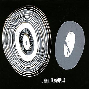 L'œil tranquille (feat. Antoine Simoni, Pierre Millet, Yann Letort, François Chesnel, Frank Enouf)