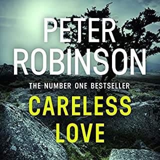 Careless Love     DCI Banks Mystery, Book 25              By:                                                                                                                                 Peter Robinson                               Narrated by:                                                                                                                                 Simon Slater                      Length: 11 hrs and 46 mins     12 ratings     Overall 4.7