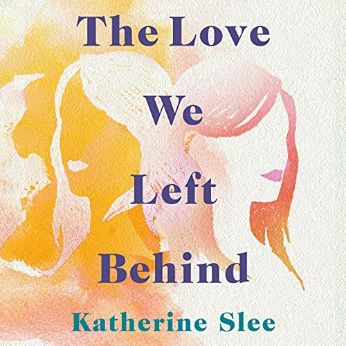 The Love We Left Behind cover art