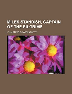 Miles Standish, Captain of the Pilgrims