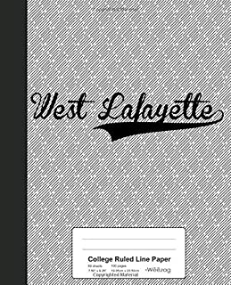 College Ruled Line Paper: WEST LAFAYETTE Notebook (Weezag College Ruled Line Paper Notebook)