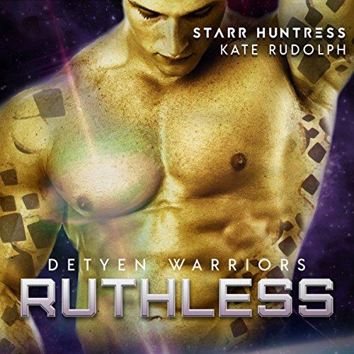Ruthless: Detyen Warriors Series, Book 2