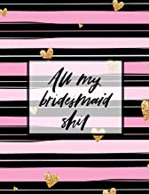 All My Bridesmaid Shit: Bridesmaid Planner Book Maid of Honor Matron of Honor Before the I Do's Getting Hitched