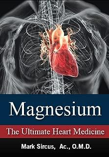 Magnesium – The Ultimate Heart Medicine
