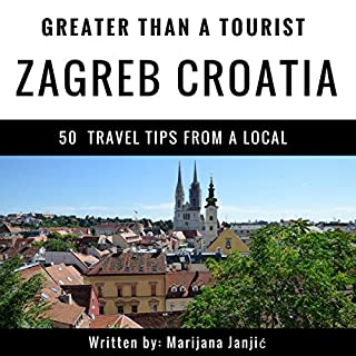 Greater Than a Tourist - Zagreb Croatia audiobook cover art