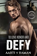 To Love Honor and Defy (Her Mercenary Protector) Kindle Edition