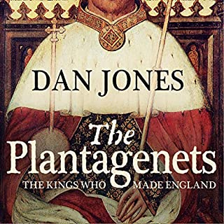 The Plantagenets: The Kings Who Made England                   By:                                                                                                                                 Dan Jones                               Narrated by:                                                                                                                                 Dan Jones                      Length: 22 hrs and 7 mins     4 ratings     Overall 4.8