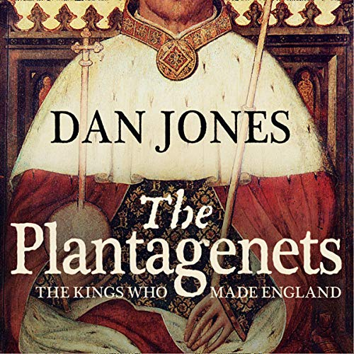 The Plantagenets: The Kings Who Made England Titelbild