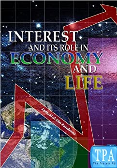 Interest and Its Role in Economy and Life by [Jamaal al-Din Zarabozo]