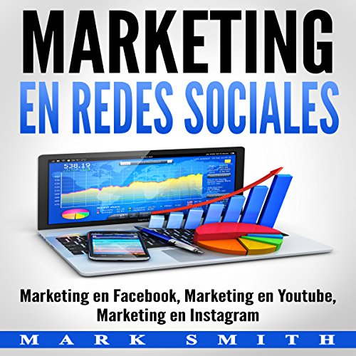 Marketing en Redes Sociales: Marketing en Facebook, Marketing en Youtube, Marketing en Instagram [ Marketing on Social Networks: Marketing on Facebook, Marketing on Youtube, Marketing on Instagram] audiobook cover art