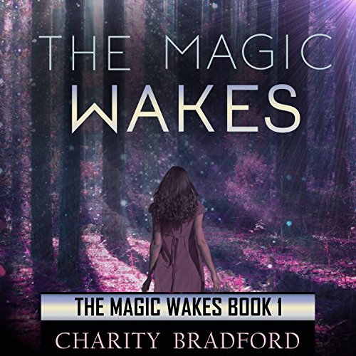 The Magic Wakes     The Magic Wakes Series, Book 1              By:                                                                                                                                 Charity Bradford                               Narrated by:                                                                                                                                 Ian McEuen                      Length: 8 hrs and 44 mins     Not rated yet     Overall 0.0