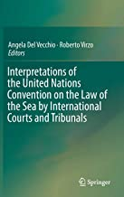 Interpretations of the United Nations Convention on the Law of the Sea by International Courts and Tribunals (English and French Edition)