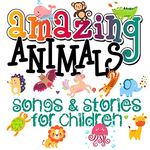 Amazing Animals! Songs & Stories for Children audiobook cover art