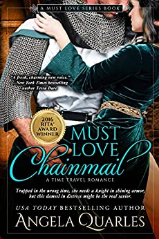 Must Love Chainmail: A Time Travel Romance (Must Love Series Book 2) by [Angela Quarles]